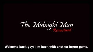 WARNING TOP OF THE LINE HORROR GAME | The Midnight Man