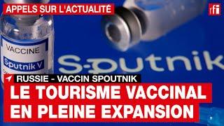 Russie : le tourisme vaccinal en pleine expansion