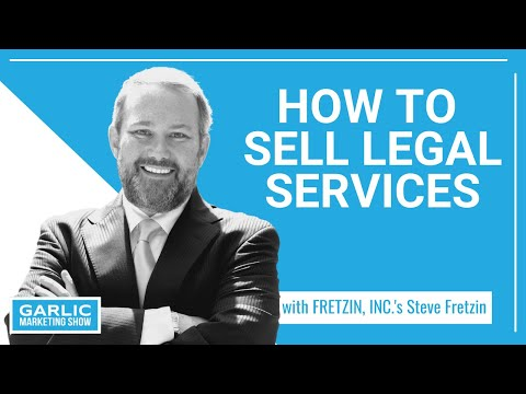 How to Sell Legal Services with Steve Fretzin | Lawyer Sales