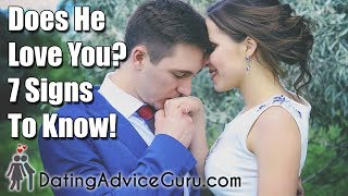 Does He Love You - 7 Signs To Know!