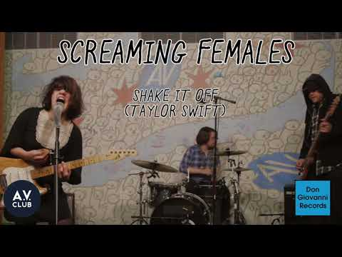 Screaming Females - Shake It Off (Taylor Swift) (Official Audio)