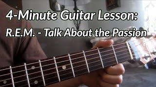 4-Minute Guitar Lesson: REM - Talk About the Passion