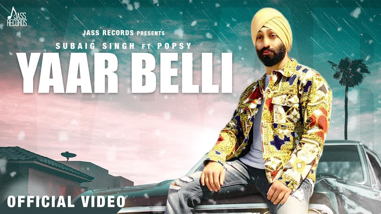 Yaar Belli | (Full HD) | Subaig Singh Ft Popsy  | New Punjabi Songs 2019 | Jass Records