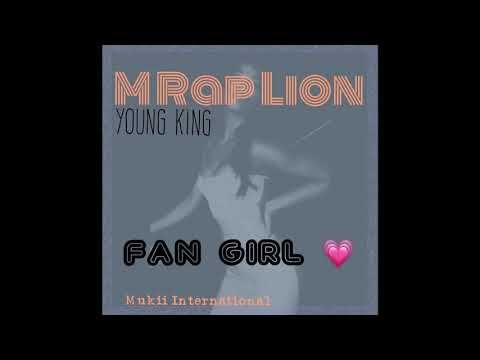 """Fan Girl"" By M-Rap Lion [official Audio]"