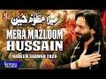Lyrics - Mera Mazloom Hussain - Nadeem Sarwar - Muharram 1442 -2020