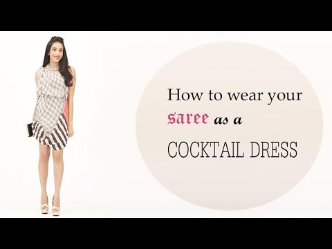 How To Wear A Saree As A Cocktail Dress