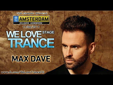 Max Dave - We Love Trance CE Stage - Amsterdam Dance Mission (19-06-2019 - Ekwador Club - Manieczki)