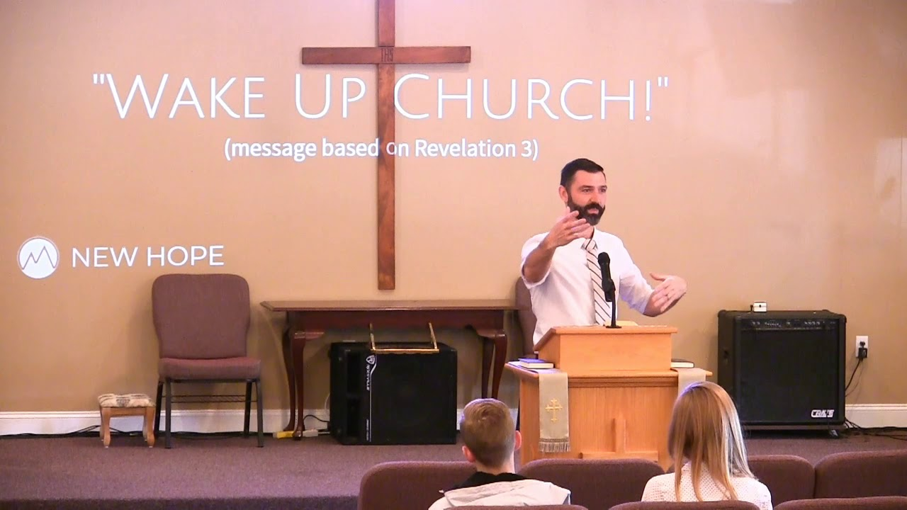 Video Sermons - Revelation 3 - Wake Up Church! - New Hope Christian Chapel