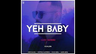 Yeh Baby (Full Song) Garry Sandhu | Latest Punj...