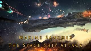 Maxime Sanchez- The Space Ship Attack