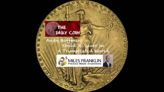 Andy Hoffman: Gold & Silver in A Trumpflated World