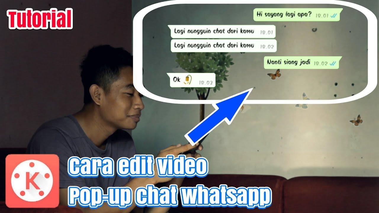 cara edit video pop up chat whatsapp di android mudah kinemaster tutorial