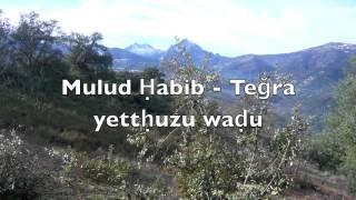Mulud Ḥabib - Teǧra yettḥuzu waḍu