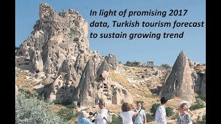In light of promising 2017 data, Turkish tourism forecast to sustain growing trend