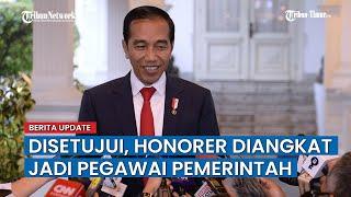 Disetujui Jokowi, Akhirnya Tenaga Honorer Diangkat Jadi Pegawai Pemerintah
