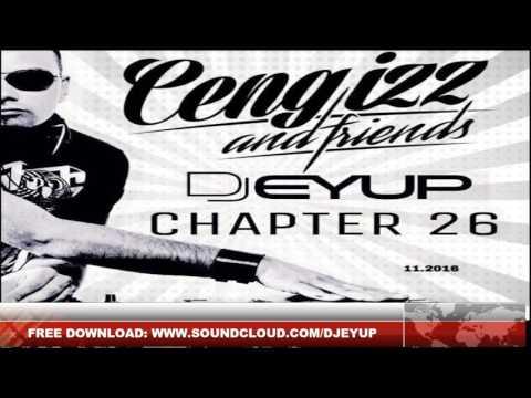 Cengizz & Friends Chapter #26 ( Mixed by DJ Eyup ) 79 MIN 44 TRACKS