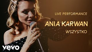Ania Karwan - Wszystko - Live Performance | Vevo