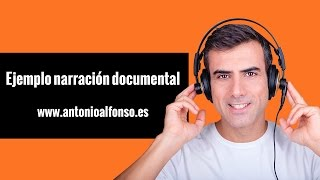 Demo narrador Documental | Antonio Alfonso-voice over-locutor