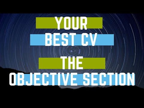 Your CV. Writing the 'Objective' section (with example) - YouTube