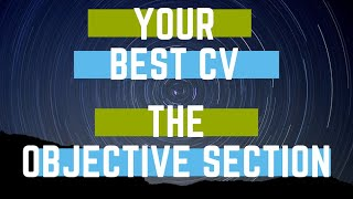 Your CV. Writing the 'Objective' section