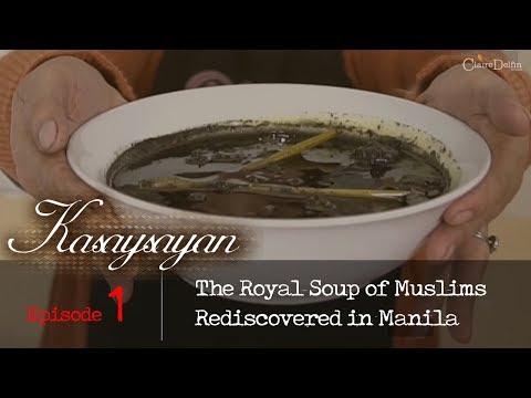 Kasaysayan Ep. 01: The Royal Soup of Muslims Rediscovered in Manila