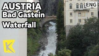 【K】Austria Travel-Bad Gastein[오스트리아 여행-바트 가슈타인]마을 중앙 폭포/Bad Gastein/Wasserfall/Waterfall/Spa