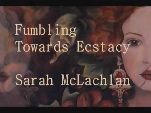 Fumbling Towards Ecstacy - Sarah McLachlan (Lyrics)