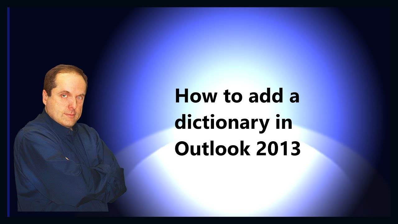How to add a dictionary in Outlook 2013
