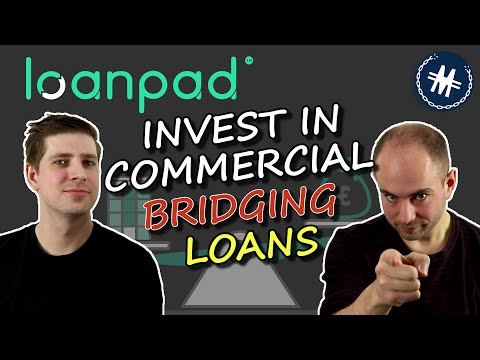"""""""Be the Bank"""" – Invest in Commercial Bridging Loans – Loanpad P2P Platform Review"""