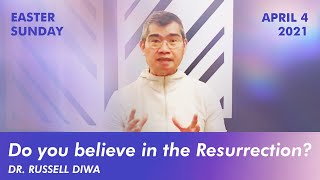 Do You Believe The Resurrection? | BCC Sunday Service | April 4, 2021