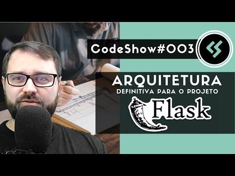 Image from Arquitetura Definitiva para o Projeto Web Com Python e Flask - Codeshow #003