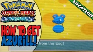 How to get an Azurill on Pokemon Omega Ruby/Alpha Saphhire!