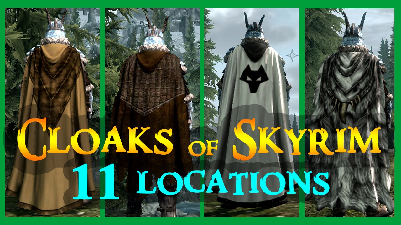 Cloaks Of Skyrim Uniquerare Cloaks Locations 11 More Mod