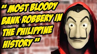 """The Philippine's MONEY HEIST: """"Most Bloody Bank Robbery in the Philippine History"""""""