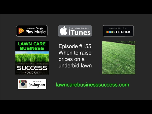 Episode #155 When to raise prices on a underbid lawn (podcast audio)