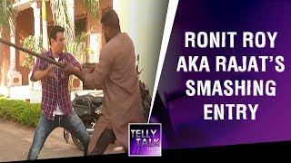 Ronit Roy aka Rajat's DASHING entry in Shakti - Astitva Ke Ehsaas Ki