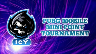 PUBG MOBILE MINI POINT TOURNAMENT | MATCH 1
