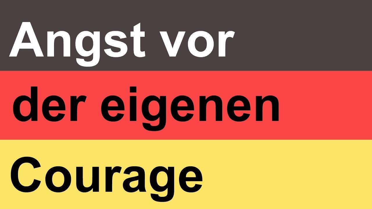 angst vor der eigenen courage