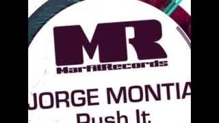 Jorge Montia - Push It (Original Mix) *Marfil Records