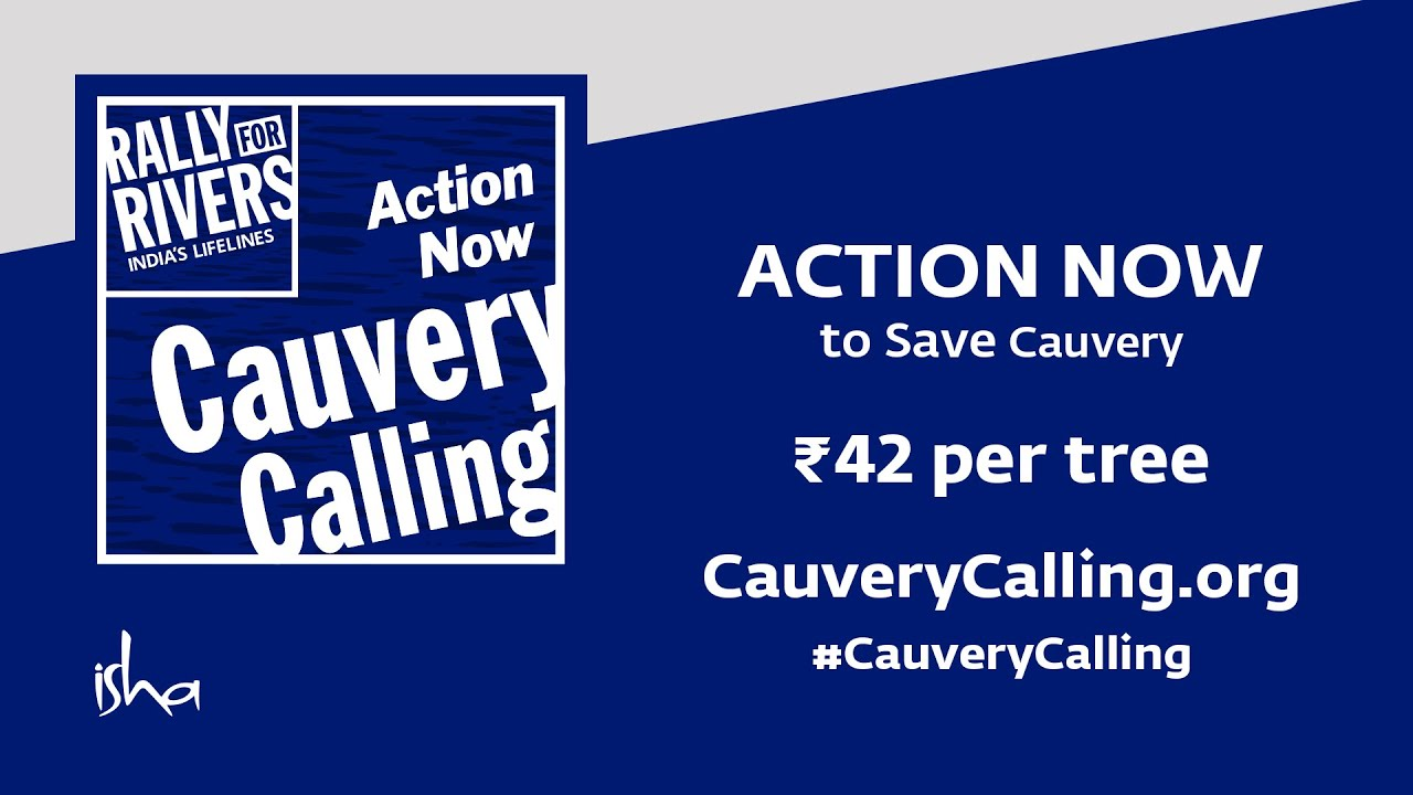 Cauvery Calling - Action Now To Save Cauvery | Isha Sadhguru