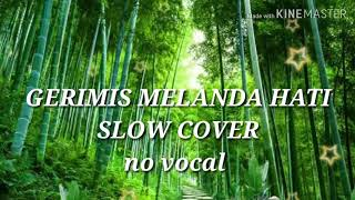 Download (Bikin Merinding) Gerimis melanda hati(slowdut cover) karaoke version