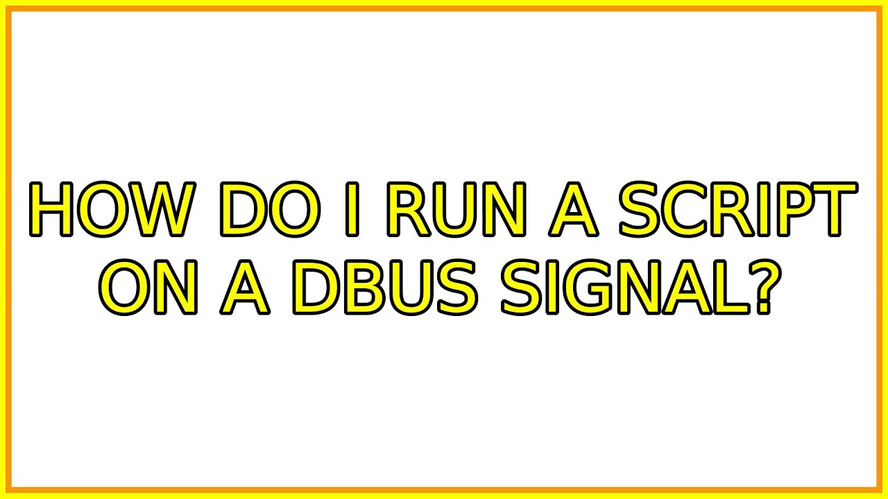 Ubuntu: How do I run a script on a dbus signal?