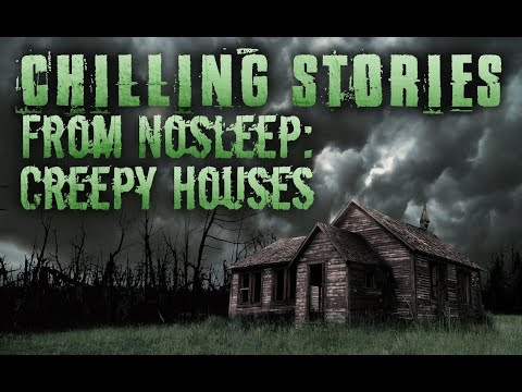 3 Chilling Stories From NoSleep | Creepy Houses [Compilation]