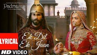 Padmaavat: Ek Dil Ek Jaan Lyrical  | Deepika Padukone | Shahid Kapoor | Sanjay Leela Bhansali