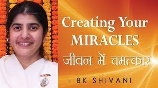 خلق المعجزات: Ep 40 الروح تأملات: BK شيفانى (English Subtitles)