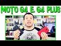 Dúvidas sobre Moto G4 e Moto G4 Plus #04 Vertão Responde