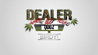 Wach MC ft Touko,Mad Lexx - DEALER Shot by @BIRDY PROD [Prod.By WaydeBeatz]