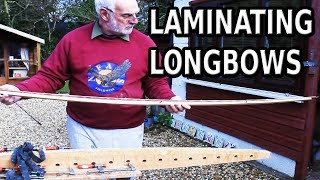 Gluing laminations on a former - How to make a Longbow