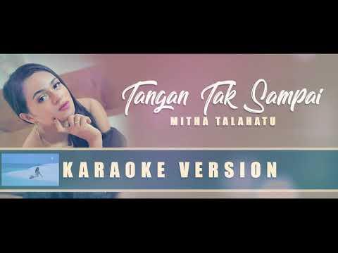 Karaoke Tangan Tak Sampai   Mitha Talahatu   No Vocal   YouTube