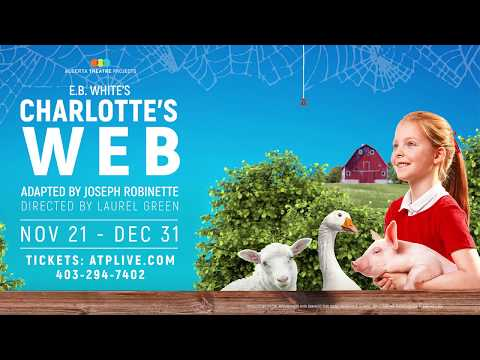 Alberta Theatre Projects - Charlotte's Web - Trailer